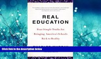 Choose Book Real Education: Four Simple Truths for Bringing America s Schools Back to Reality