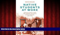 Choose Book Native Students at Work: American Indian Labor and Sherman Institute s Outing Program,