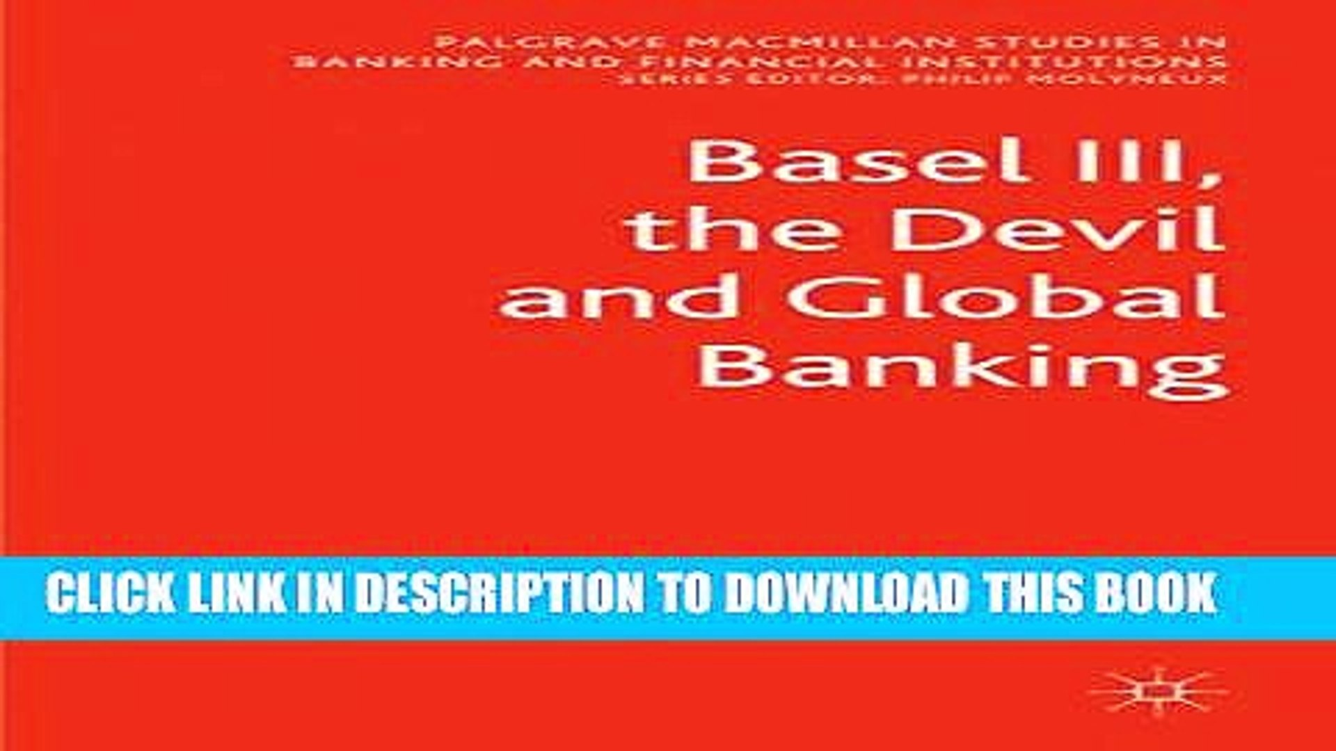 [PDF] Basel III, the Devil and Global Banking (Palgrave Macmillan Studies in Banking and Financial