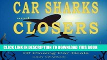 [PDF] Car Sharks and Closers  A Master Closer s Secrets to Closing Car Deals Full Online