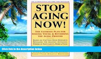 Big Deals  Stop Aging Now!: Ultimate Plan for Staying Young and Reversing the Aging Process, The