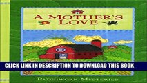 [New] A Mother s Love (Patchwork Mysteries, Volume 21) Exclusive Online