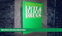 Big Deals  Licit And Illicit Drugs; the Consumers Union Report on Narcotics, Stimulants,