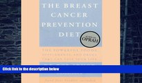 Big Deals  The Breast Cancer Prevention Diet: The Powerful Foods, Supplements, and Drugs that
