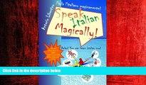 Popular Book Parla l italiano magicamente! Speak Italian Magically! Relax! You Can Learn Italian