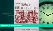 Choose Book A History of Art Education: Intellectual and Social Currents in Teaching the Visual Arts