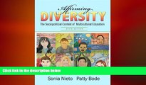 there is  Affirming Diversity: The Sociopolitical Context of Multicultural Education (6th Edition)