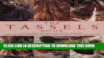 [New] The Tassels Book: An Inspirational Guide to Tassels and Tassel Making With over 40 Practical