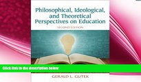 different   Philosophical, Ideological, and Theoretical Perspectives on Education (2nd Edition)
