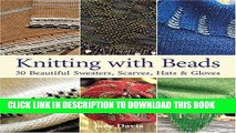 [PDF] Knitting with Beads: 30 Beautiful Sweaters, Scarves, Hats   Gloves Full Collection