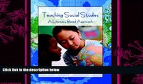 complete  Teaching Social Studies: A Literacy-Based Approach