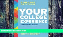Big Deals  Your College Experience, Concise Tenth Edition: Strategies for Success  Free Full Read