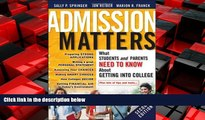 Big Deals  Admission Matters: What Students and Parents Need to Know About Getting into College