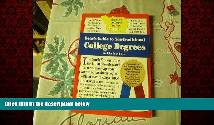 Big Deals  Bear s Guide to Non-Traditional College Degrees (Bear s Guide to Earning Degrees by