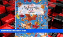 Big Deals  The Community College Experience Plus, Second Edition  Best Seller Books Best Seller