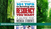 Big Deals  101 Tips to Getting the Residency You Want: A Guide for Medical Students  Best Seller