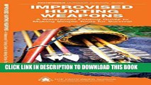 [PDF] Improvised Hunting Weapons: A Waterproof Pocket Guide to Making Simple Tools for Survival