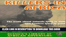 [PDF] Killers in Africa: The Truth About Animals Lying in Wait and Hunters Lying in Print Full