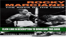 [PDF] Rocky Marciano: The Rock of His Times Full Online
