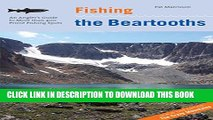 [PDF] Fishing the Beartooths: An Angler s Guide To More Than 400 Prime Fishing Spots (Regional
