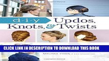 [PDF] DIY Updos, Knots, and Twists: Easy, Step-by-Step Styling Instructions for 35 Hair Styles -