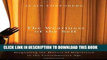 [PDF] The Weariness of the Self: Diagnosing the History of Depression in the Contemporary Age Full