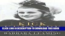 [PDF] Kick Kennedy: The Charmed Life and Tragic Death of the Favorite Kennedy Daughter Popular