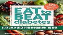 [PDF] Diabetic Living Eat to Beat Diabetes: Stop Type 2 Diabetes and Prediabetes: 175 Healthy