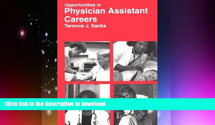 READ BOOK  Opportunities in Physician Assistant Careers (Vgm Opportunities Series (Paper))  GET