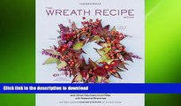 READ  The Wreath Recipe Book: Year-Round Wreaths, Swags, and Other Decorations to Make with