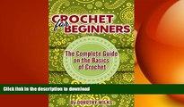 FAVORITE BOOK  Crocheting: Crochet for Beginners. The Complete Guide on the Basics of Crochet