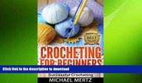 FAVORITE BOOK  Crocheting for Beginners: A Step by Step Guide to Successful Crocheting
