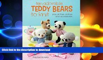 READ  Ten Adorable Teddy Bears to Knit: Plus All Their Clothes and Accessories  BOOK ONLINE