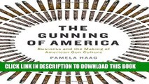 [Read PDF] The Gunning of America: Business and the Making of American Gun Culture Download Online