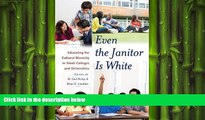 Free [PDF] Downlaod  Even the Janitor Is White: Educating for Cultural Diversity in Small