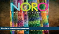 FAVORITE BOOK  Noro: Meet the Man Behind the Legendary Yarn*Knit 40 Fabulous Designs (Knit Noro