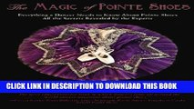 New Book The Magic of Pointe Shoes: Everything a Dancer Needs to Know About Pointe Shoes. All the