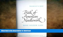 READ BOOK  WOMAN S DAY BOOK OF AMERICAN NEEDLEWORK. A comprehensive history from Colonial times