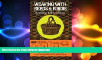 READ BOOK  Weaving with Reeds and Fibers  BOOK ONLINE