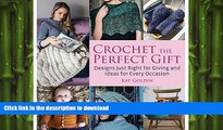 FAVORITE BOOK  Crochet the Perfect Gift: Designs Just Right for Giving and Ideas for Every
