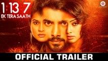1-13-7 Ek Tera Saath Official Trailer 2016 Ssharad Malhotra, Hritu Dudani & Melanie Nazareth