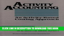 [PDF] Activity Accounting: An Activity-Based Costing Approach Full Online