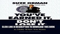 [PDF] You ve Earned It, Don t Lose It: Mistakes You Can t Afford to Make When You Retire Popular