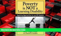 Choose Book Poverty Is NOT a Learning Disability: Equalizing Opportunities for Low SES Students