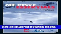 [PDF] Off Piste Essentials - Skills   Techniques for Back Country Skiing and Ski Touring Full Online
