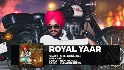 Royal Yaar - Dhillon Balraj || Full Song || New Punjabi Song 2016 || Kumar Records