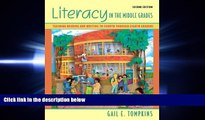complete  Literacy in the Middle Grades: Teaching Reading and Writing to Fourth Through Eighth