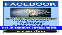 [New] FaceBook: The Top 100 Best Ways To Use Facebook For Business, Marketing,   Making Money