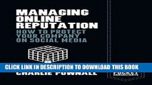 [New] Managing Online Reputation: How to Protect Your Company on Social Media (Palgrave Pocket