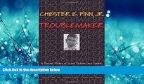 Enjoyed Read Troublemaker: A Personal History of School Reform since Sputnik